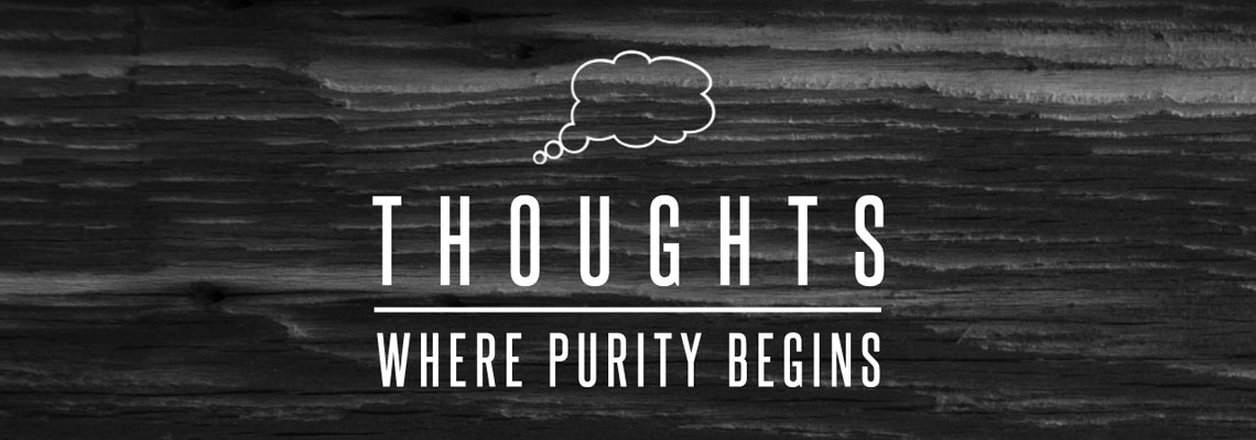 Thoughts - where purity begins